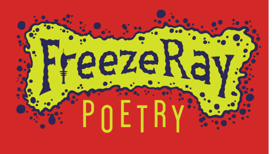 FreezeRay:  Poetry With A Pop